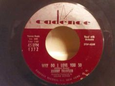 """Johnny Tillotson -   """"Why Do I Love You So"""" .  The very first Rock n' Roll song I ever saw LIVE !"""