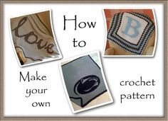 how-to-make-your-own-crochet pattern with letters. This is a fantastic tutorial that this blogger very kindly explained in depth. It works for crochet and my hunch is it will easily convert to work for knitting too....either way, its genius!
