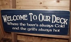 Wooden Sign Welcome To Our Deck. $26.00, via Etsy.