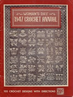 Womans Day 1947 Crochet Annual Hats Bags Sweaters Home Doily Edging 105 Patterns #WomansDay #CrochetPatterns