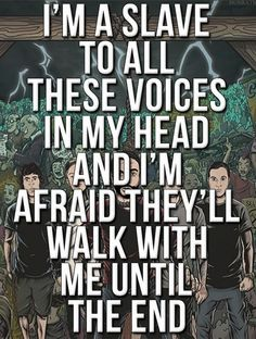 I'm a slave to all these voices in my head and I'm afraid they'll walk with me until the end. Music Love, Kinds Of Music, Listening To Music, Music Is Life, My Music, Great Song Lyrics, Song Lyric Quotes, Music Lyrics, Music Quotes