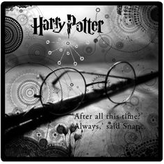 Harry Potter, Glasses, movie, quote, photo b/w. Always Harry Potter, Harry Potter Books, Harry Potter World, Dark Wizard, Ministry Of Magic, After All This Time, Lord Voldemort, Mischief Managed, Geek Out