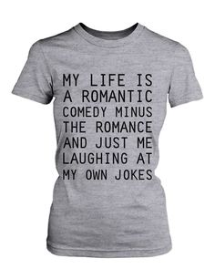 8c60d14fcf Women's Grey Cotton T-Shirt – My Life Is a Romantic Comedy Funny Graphic Tee