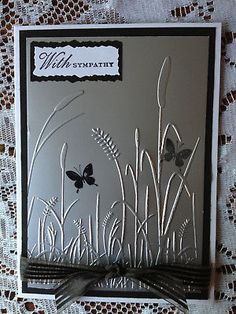 With Sympathy : Silver card stock, Black Butterflies & Darice Embossing folder. Butterfly Cards, Flower Cards, Embossed Cards, Embossed Paper, Stamping Up Cards, Get Well Cards, Masculine Cards, Cute Cards, Creative Cards