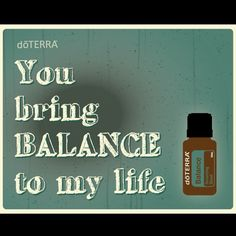 Just in case you didn't know... You Bring Balance to My Life!