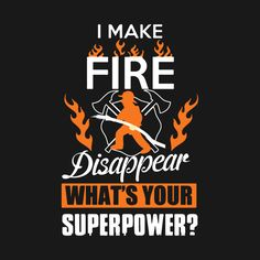 Shop Firefighter Superpower T-shirt firefighter superpower t-shirts designed by Funnystory as well as other firefighter superpower merchandise at TeePublic. Firefighter Crafts, Firefighter Paramedic, Firefighter Love, Wildland Firefighter, Female Firefighter, Firefighter Shirts, Firefighter Quotes, Volunteer Firefighter, Firefighters