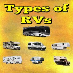 Types Of RVs. You're 6 foot 9 inches tall and don't even know if you will fit in…