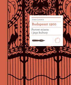 Budapeszt 1900. Portret miasta i jego kultury