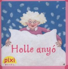 Holle anyó Cartoon Books, Retro 1, Pixie, Poems, Crafts For Kids, Fictional Characters, Crafts For Children, Kids Arts And Crafts, Poetry