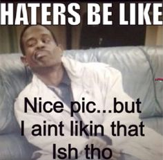 be like images - Google Search Haters Be Like, Like Image, Hilarious, Funny Shit, Lol, Sayings, Quotes, Fictional Characters, Fancy