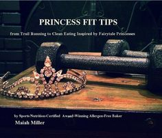 happiness tips, clean eating, workouts and princesses=the best!  eBook with tons of great info and fun material