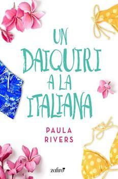Vomitando mariposas muertas: Un daiquiri a la italiana - Paula Rivers