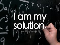 I am my solution.