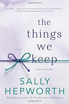The Things We Keep: A Novel by Sally Hepworth https://smile.amazon.com/dp/1250051908/ref=cm_sw_r_pi_dp_x_6tTfzb57SHKAT
