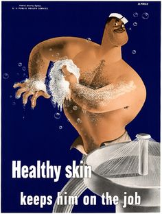 Healthy skin keeps him on the job. A WWII-era poster from the United States Public Health Service, 1942. Illustrated by H. Price.