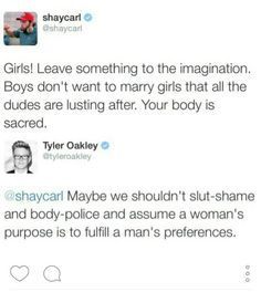 Also maybe men should stop giving women advice about what to do with their bodies and sexuality