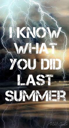 *Eu sei o que você fez no verão passado* ❣️