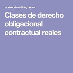 Clases de derecho obligacional contractual reales Law