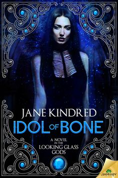 Idol of Bone (Looking Glass Gods #1) –  Samhain Publishing, February 24, 2015
