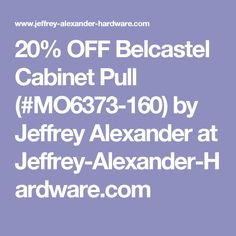 20% OFF Belcastel Cabinet Pull (#MO6373-160) by Jeffrey Alexander at Jeffrey-Alexander-Hardware.com