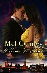 Awesome Romance Novels: A Time to Heal by Mel Comley http://awesomeromancenovels.blogspot.com/2013/08/a-time-to-heal-by-mel-comley-mustread.html
