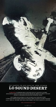 Directed by Joerg Steineck.  With Josh Homme, Brant Bjork, Mario Lalli, Alfredo Hernandez. The origin of desert rock music - is a feature length documentary about the Californian desert rock and punk rock scene, from which bands like Kyuss and Queens Of The Stone Age arose to kick off its worldwide fame.