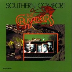 The Crusaders, Southern Comfort