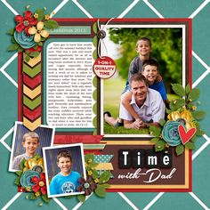 Time with Dad - Scrapbook.com Great color. I like the layers of pictures and embellishments. Nice chevron down the left side to draw eye to pictures