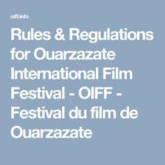 Rules & Regulations for Ouarzazate International Film Festival - OIFF - Festival du film de Ouarzazate