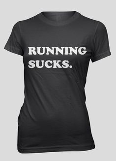 Running Sucks Womens Shirt Funny Work Out Tee T by FitnessFreaks