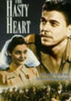 The Hasty Heart (1949) directed by Vincent Sherman with Richard Todd, Ronald Reagan, Patricia Neal. A box office hit on its release. 2 Golden Globes.