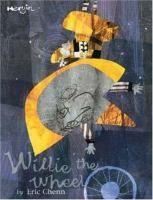 Willie the Wheel by Eric Chenn