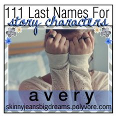 """""""111 Last Names For Story Characters"""" by the-tip-girlies-xo ❤ liked on Polyvore featuring art and averystips"""