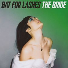 """Bat For Lashes announces new album, out July 'The Bride', shares new single """"In God's House"""". Bat For Lashes plays April in Los Angeles, CA. Bat For Lashes, Blink 182, Radiohead, Instrumental, Woodstock, Lp Vinyl, Vinyl Records, Brighton, Sunday Love"""