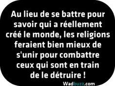les religions feraient bien mieux de s'unir pour combattre ceux qui sont en train de le détruire !