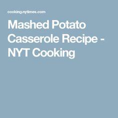 Mashed Potato Casserole Recipe - NYT Cooking