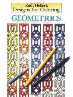 Designs for Coloring: Geometrics by Ruth Heller, http://www.amazon.com/dp/0448031469/ref=cm_sw_r_pi_dp_VD-Wqb1SPQGJE
