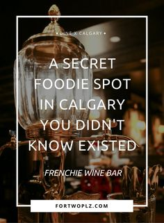 Looking for hidden culinary gems? Check out Frenchie Wine Bar. Located on 17th Ave, at the back of UNA Takeaway, this French inspired wine bar is a brand new foodie find in Calgary that not many locals have ever heard of!