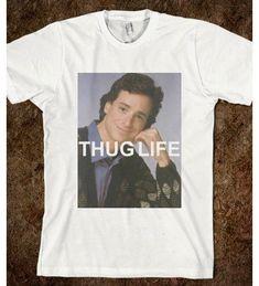 Thug Life: Bob Saget. I can honestly say tht I REALLY want this