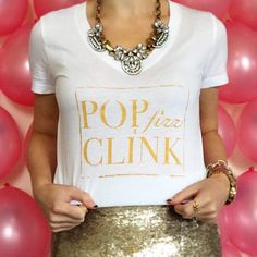POP, FIZZ CLINK! This CHAMPAGNE slogan tee is perfect for bachelorettes, bridal parties, birthdays, holidays, days & nights out or just
