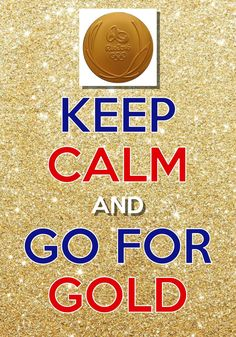 keep calm and go for gold / created with Keep Calm and Carry On for iOS #keepcalm #RioOlympics #goldmedal