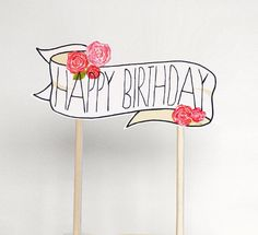 Birthday Rose Cake Topper Spring Floral - 15cm wide, 20cm long paper cake topper with roses and 'happy birthday' banner