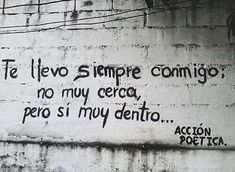 no muy cerca pero si muy dentro - i always take you with me, not very close, but within me Wall Quotes, Me Quotes, Quotes En Espanol, Little Bit, More Than Words, Spanish Quotes, Spanish Memes, Inspire Me, Wise Words