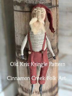 Brand new pattern at Cinnamon Creek Folk Art - Old Kris Kringle Primitive Christmas Patterns, Primitive Doll Patterns, Primitive Santa, Prim Christmas, Primitive Folk Art, Primitive Crafts, Christmas Crafts, Vintage Christmas, Country Christmas