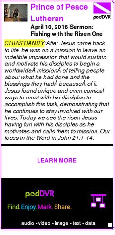 #CHRISTIANITY #PODCAST  Prince of Peace Lutheran Church, Fremont    April 10, 2016 Sermon: Fishing with the Risen One    LISTEN...  http://podDVR.COM/?c=11a3cbe1-7e7f-337a-adb1-21979c2a62c7