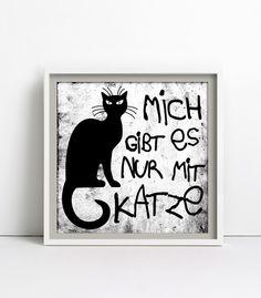 Digitaldruck - Mich gibt es nur mit Katze, Print / Poster 30x30cm - ein Designerstück von goodGirrrl bei DaWanda