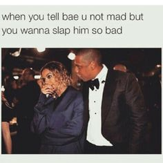 First of all stop with the bae shit!! Second it is not cute or funny to slap your partner just because you're female. You don't see memes about guys getting mad & slapping their woman. Either way it is abusive & NOT funny or cute.