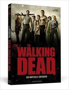 The Walking Dead: Der inoffizielle Guide zur Serie: Amazon.de: Peter Osteried, Christian Langhagen: Bücher
