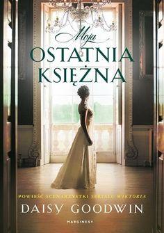 Moja ostatnia księżna - Daisy Goodwin (4887794) - Lubimyczytać.pl Downton Abbey, Grand Designs, Romans, Formal Dresses, Wedding Dresses, Hand Lettering, Diy And Crafts, Daisy, Reading