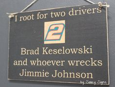 Brad Keselowski versus Jimmie Johnson Nascar Sign